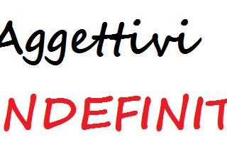 Aggettivi indefiniti